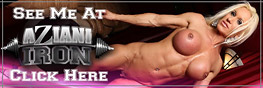 Aziani Iron - The world's sexiest FBB and Fitness models get naked and naughty!