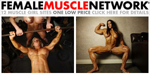 Female Muscles Network - 12 Muscle Girl Sites One Low Price